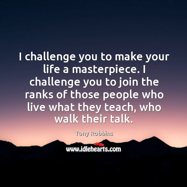 Image, I challenge you to make your life a masterpiece.