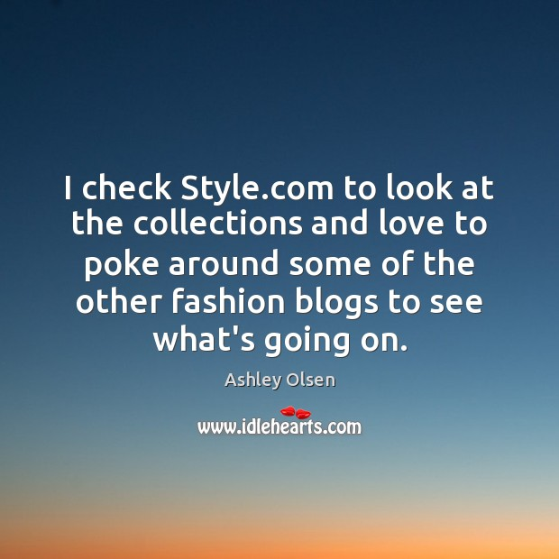 I check Style.com to look at the collections and love to Image