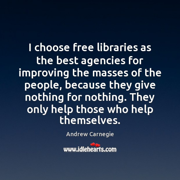 Image, I choose free libraries as the best agencies for improving the masses