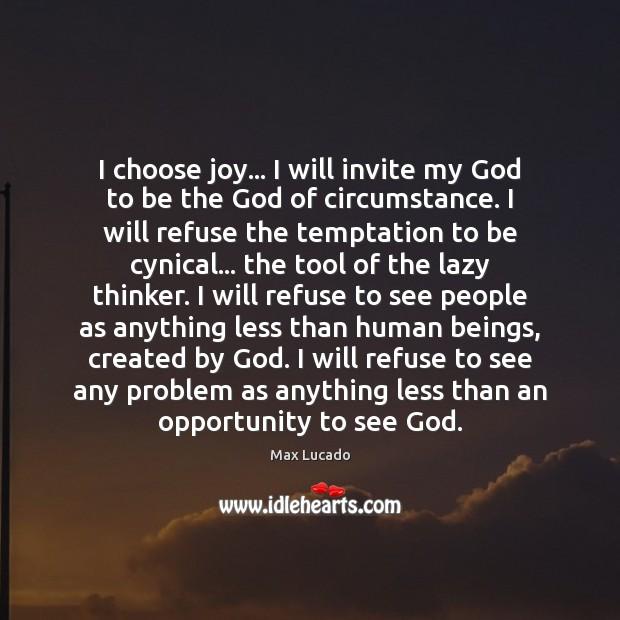 Image, I choose joy… I will invite my God to be the God