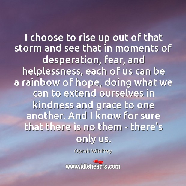 Image, I choose to rise up out of that storm and see that