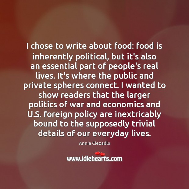 I chose to write about food: food is inherently political, but it's Image