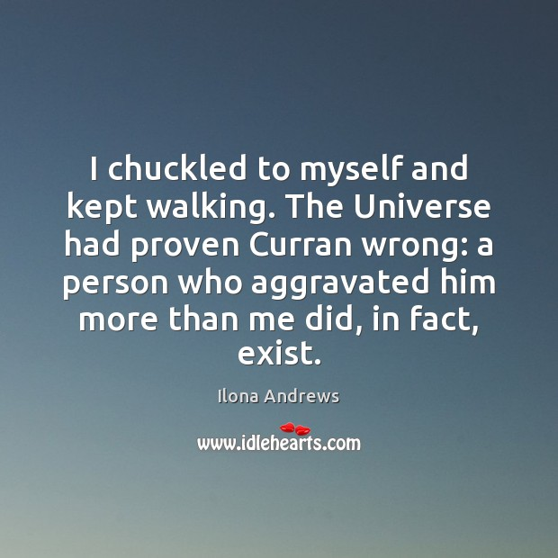I chuckled to myself and kept walking. The Universe had proven Curran Image