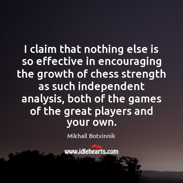 I claim that nothing else is so effective in encouraging the growth Image