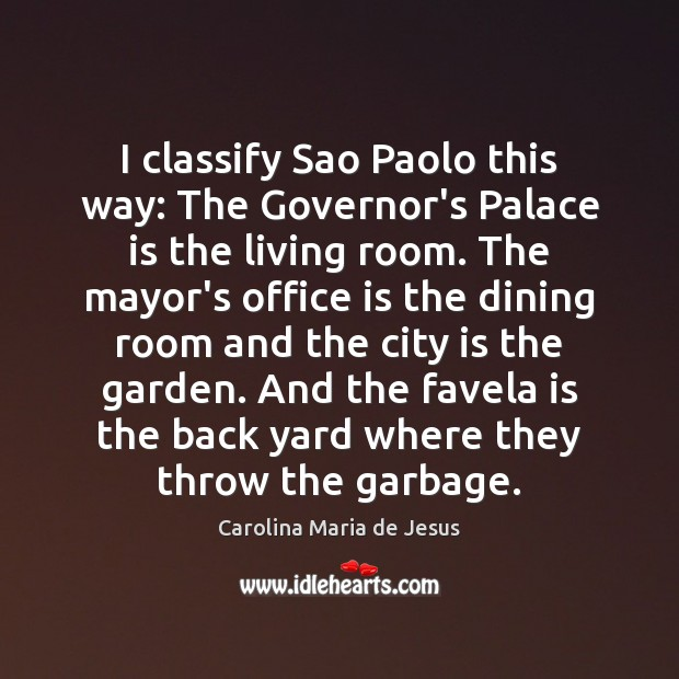 I classify Sao Paolo this way: The Governor's Palace is the living Image
