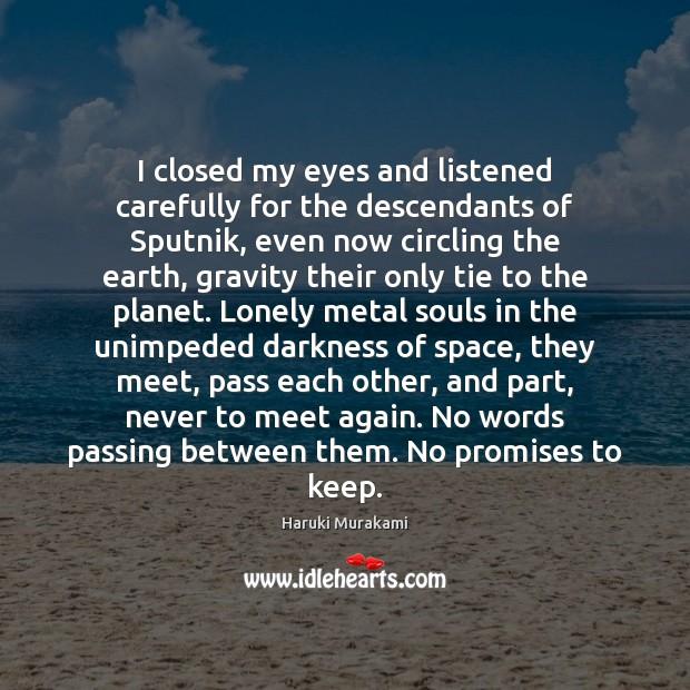 Image, I closed my eyes and listened carefully for the descendants of Sputnik,