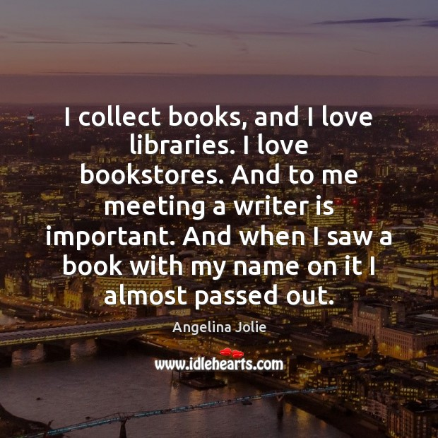 I collect books, and I love libraries. I love bookstores. And to Image