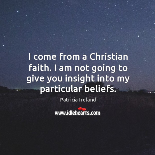 I come from a christian faith. I am not going to give you insight into my particular beliefs. Image