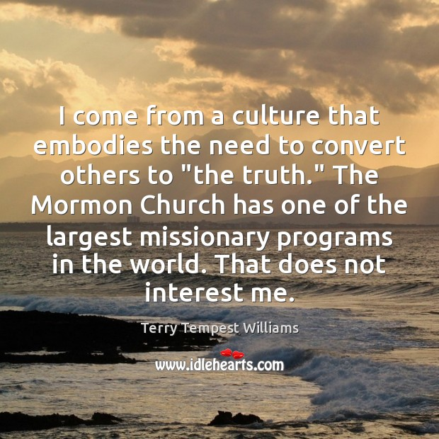 I come from a culture that embodies the need to convert others Image