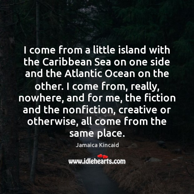 Image, I come from a little island with the Caribbean Sea on one