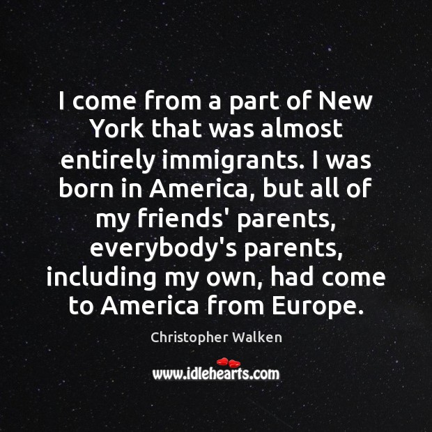 I come from a part of New York that was almost entirely Christopher Walken Picture Quote