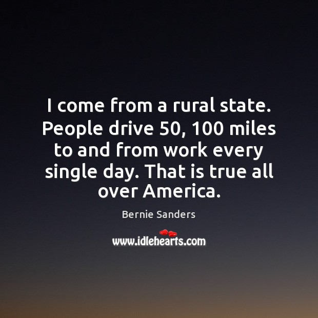I come from a rural state. People drive 50, 100 miles to and from Image