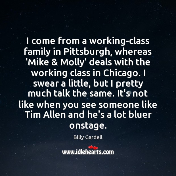 I come from a working-class family in Pittsburgh, whereas 'Mike & Molly' deals Image