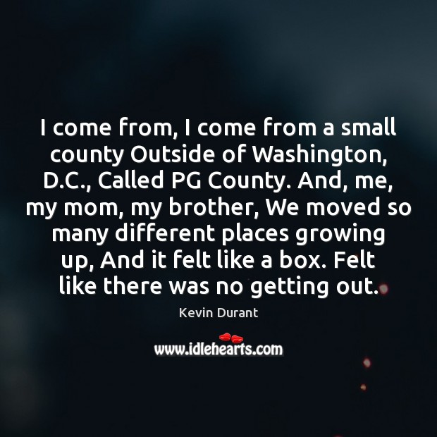 Image, I come from, I come from a small county Outside of Washington,