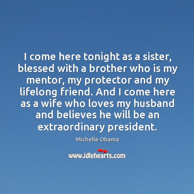 Image, I come here tonight as a sister, blessed with a brother who is my mentor