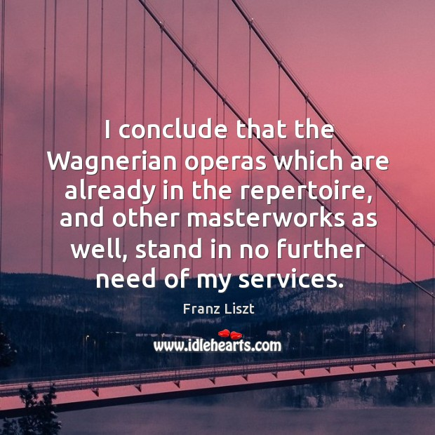 I conclude that the wagnerian operas which are already in the repertoire Image