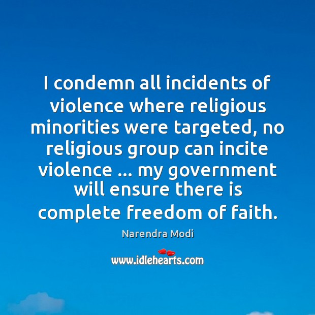 Image, I condemn all incidents of violence where religious minorities were targeted, no
