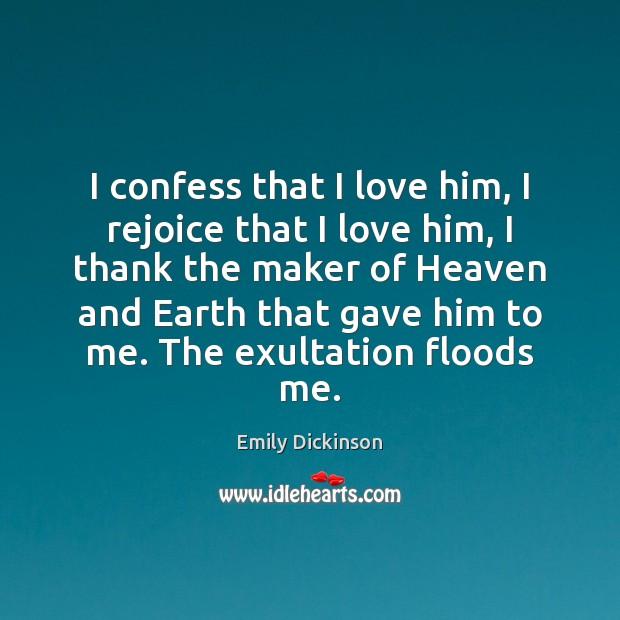 Image, I confess that I love him, I rejoice that I love him,