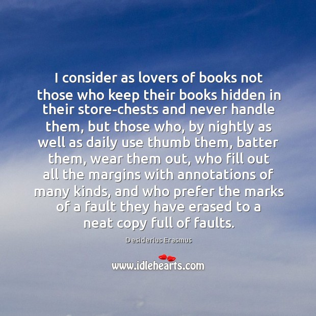 Image, I consider as lovers of books not those who keep their books