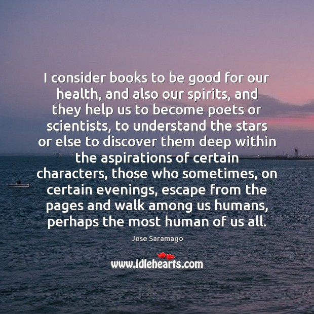 I consider books to be good for our health, and also our Image