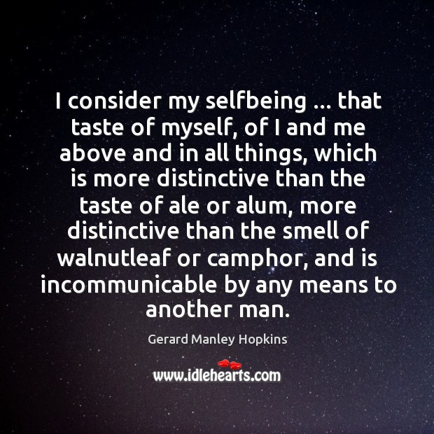Image, I consider my selfbeing … that taste of myself, of I and me