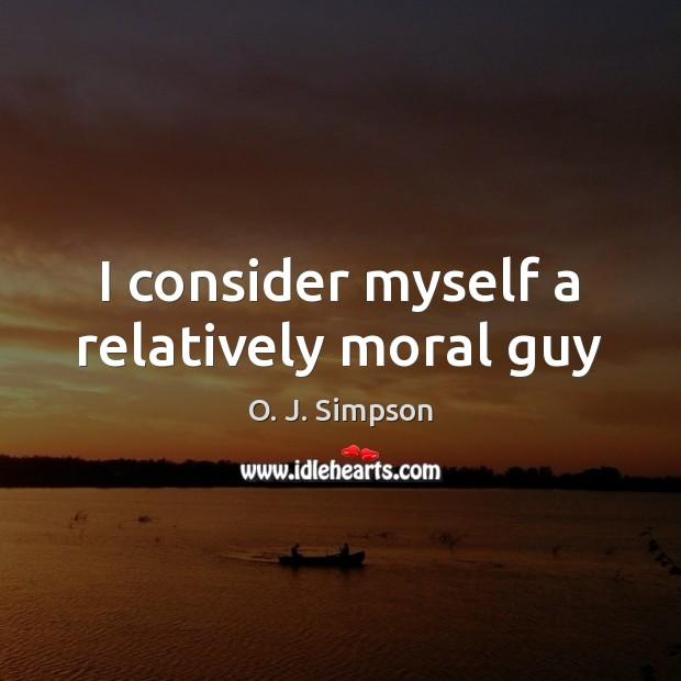 Image, I consider myself a relatively moral guy