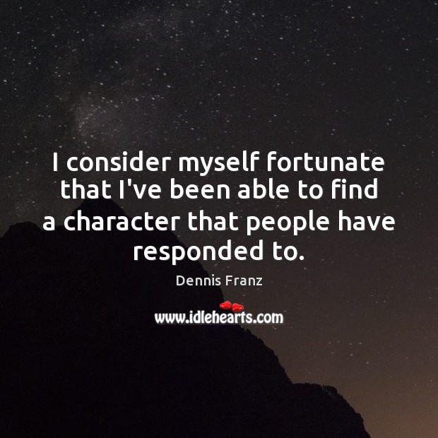 Image, I consider myself fortunate that I've been able to find a character