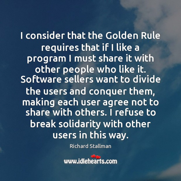 I consider that the Golden Rule requires that if I like a Image