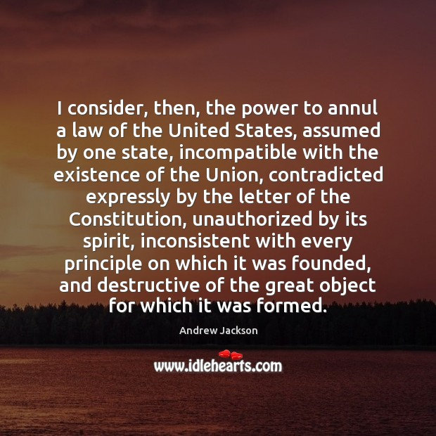 Image, I consider, then, the power to annul a law of the United