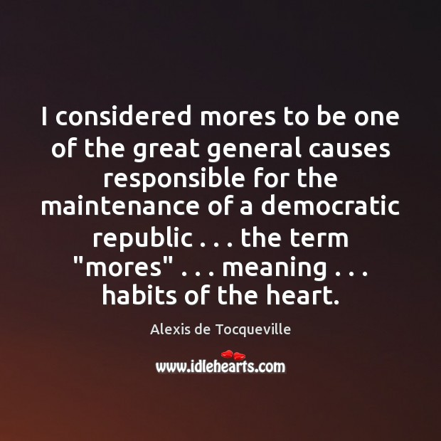 I considered mores to be one of the great general causes responsible Image