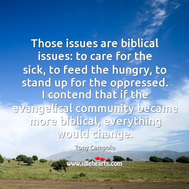 I contend that if the evangelical community became more biblical, everything would change. Image
