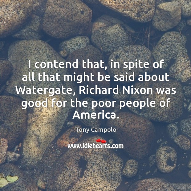 I contend that, in spite of all that might be said about watergate Image