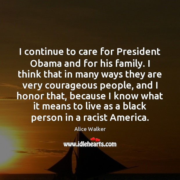 Image, I continue to care for President Obama and for his family. I