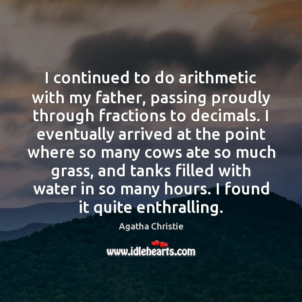 Image, I continued to do arithmetic with my father, passing proudly through fractions