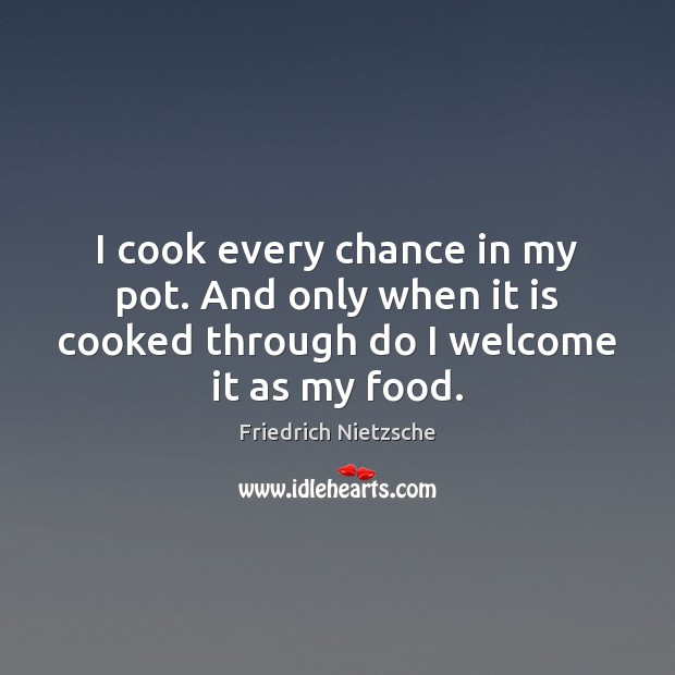 Image, I cook every chance in my pot. And only when it is