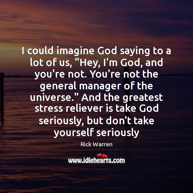 """I could imagine God saying to a lot of us, """"Hey, I'm Image"""