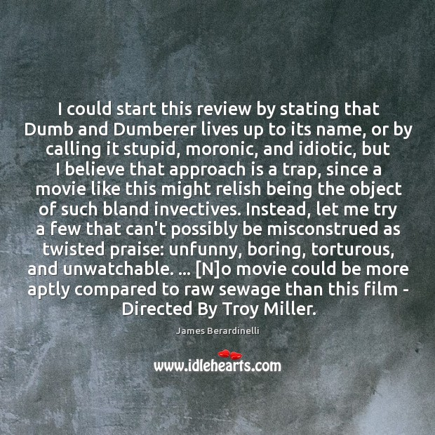 Image, I could start this review by stating that Dumb and Dumberer lives