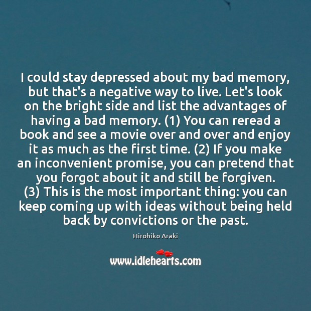 Image, I could stay depressed about my bad memory, but that's a negative
