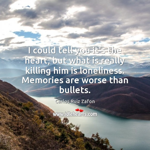 I could tell you it's the heart, but what is really killing Carlos Ruiz Zafon Picture Quote