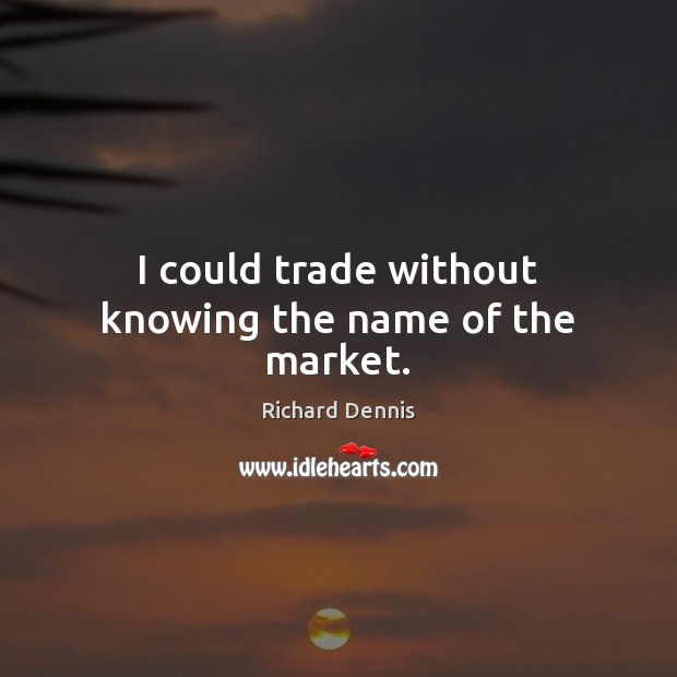 I could trade without knowing the name of the market. Image