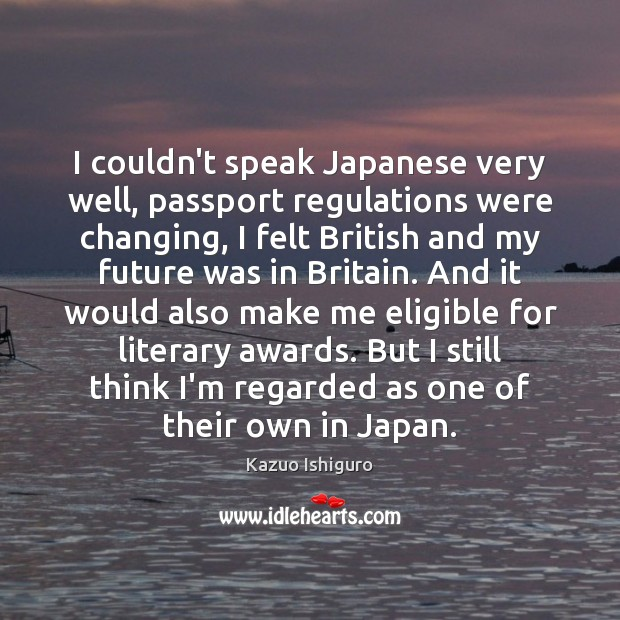 Image, I couldn't speak Japanese very well, passport regulations were changing, I felt