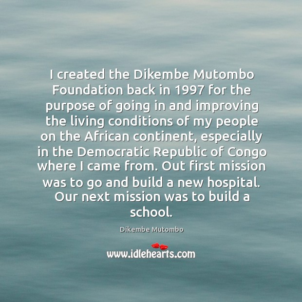 I created the Dikembe Mutombo Foundation back in 1997 for the purpose of Image