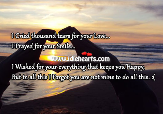 I Cried Thousand Tears for Your Love