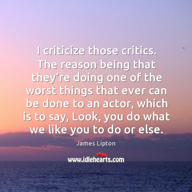 I criticize those critics. The reason being that they're doing one of the worst Image