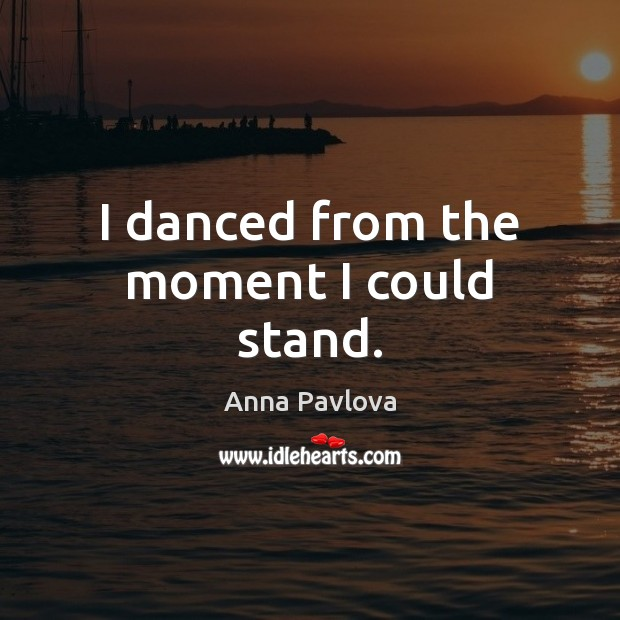 I danced from the moment I could stand. Image