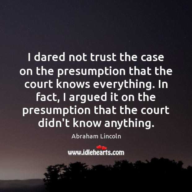 Image, I dared not trust the case on the presumption that the court