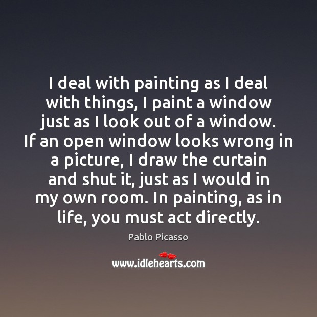 Image, I deal with painting as I deal with things, I paint a
