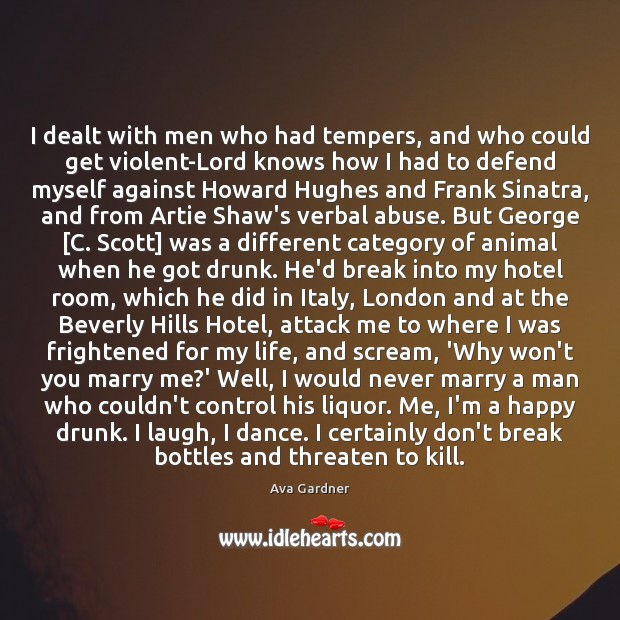 Image, I dealt with men who had tempers, and who could get violent-Lord