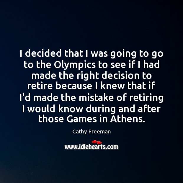 I decided that I was going to go to the Olympics to Image