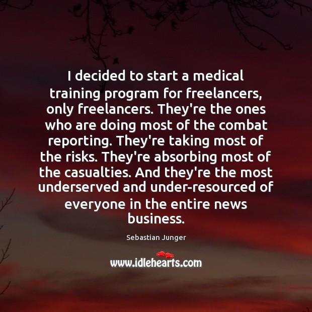 Image, I decided to start a medical training program for freelancers, only freelancers.